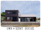 OWN+RENT HOUSE